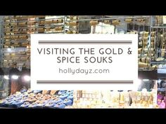 Visiting the Gold and Spice Souks - HollyDayz Travel