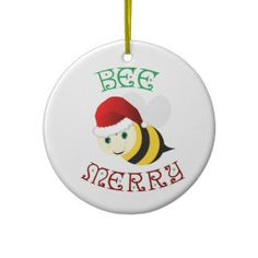 Bee Merry Fun Bee Merry Holiday Ornaments