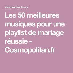 Les 50 meilleures musiques pour une playlist de mariage réussie - Cosmopolitan.fr