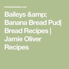 Baileys & Banana Bread Pud| Bread Recipes | Jamie Oliver Recipes