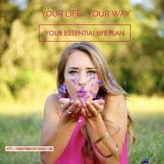 Your life....your way...