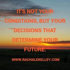 It's not your conditions but your decisions that determines your future! http://ift.tt/1QsD1d4