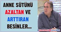 Prof. Dr. İbrahim Saraçoğlu anne sütünü arttıran ve azaltan besinleri açıklıyor...