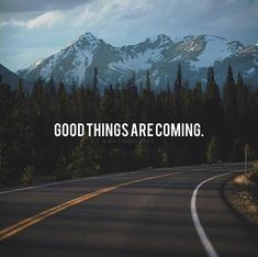 Good things are coming..