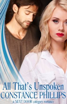 All That's Unspoken (Next Door Category romance) by Constance Phillips, http://www.amazon.com/dp/B00HD0DZQ6/ref=cm_sw_r_pi_dp_-KSYtb07NG1GW