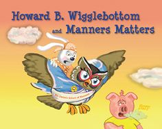 Howard B. Wigglebottom and Manners Matters books/videos and songs for social skills Social Skills Lessons, Social Skills Activities, Teaching Social Skills, Teaching Kids, Respect Lessons, Teaching Manners, Life Lessons, Manners Activities, Kid Activities