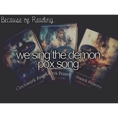 Because of reading...we sing the demon pox song
