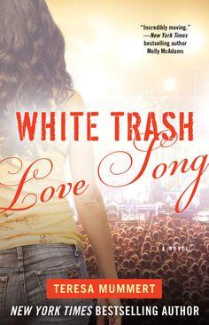 White Trash Love Song | Teresa Mummert | White Trash Trilogy #3 | April 2014 | https://www.goodreads.com/book/show/18655030-confused | #newadult #romance