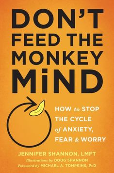 Descargar o leer en línea Don't Feed the Monkey Mind Libro Gratis PDF/ePub - Jennifer Shannon, The very things we do to control anxiety can make anxiety worse. This unique guide offers a cognitive behavioral. Reading Lists, Book Lists, Reading Room, Good Books, Books To Read, Best Books, Monkey Mind, Life Changing Books, Understanding Anxiety