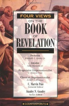 Four Views on the Book of Revelation by C. Marvin Pate. $12.68. Series - Counterpoints: Bible and Theology. Publisher: Zondervan (March 31, 1998). Reading level: Ages 18 and up