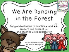 We are Dancing in the Forest: Song and activities to practice quarter note and eighth notes, La So Mi, melodic and rhythmic composition and vocal exploration for the elementary Kodaly or Orff music classroom.
