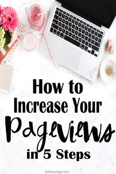 How to increase blog pageviews in 5 steps. Learn how to increase blog traffic to become a successful blogger. | Financegirl