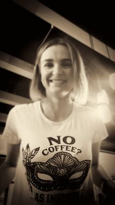 NO COFFEE ...AS INVISIBLE #bossbabe #coffee #shirts #t-shirt #teen #girl #fashion #smile #smiling #kejtcollections #kejt Bossbabe, Girl Fashion, Teen, Smile, T Shirts For Women, Crop Tops, Coffee, Collection, Women's Work Fashion