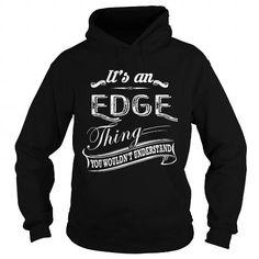 EDGE T Shirts, Hoodies, Sweatshirts. CHECK PRICE ==► https://www.sunfrog.com/LifeStyle/EDGE-133145543-Black-Hoodie.html?41382