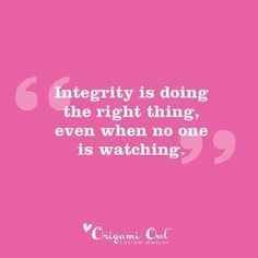 {Motivational Monday} Here at O2 we hold integrity very high on our list of standards. Do you do the same for yourself?.  www.katiedevito.origamiowl.com