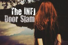 The Hard Truth About the INFJ Door Slam. I needed to read this as I'm getting ready to slam that door myself. Rarest Personality Type, Personality Growth, Myers Briggs Personality Types, Myers Briggs Personalities, Infj Mbti, Intj And Infj, Infj Type, Introvert, Enfj