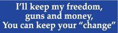 Ill Keep My Freedom Guns and Money Political Bumper Sticker