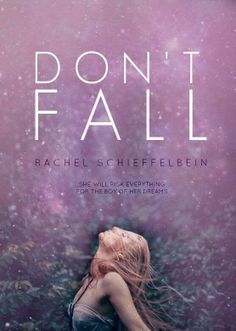 Book Review Don't Fall by Rachel Schieffelbein. Rating 4 out of 5 Stars. Such a sweet, young adult romance novel. A great summertime read.