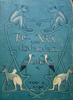 The Ark and Nonsense LInes...Mary E.Eaton   1901