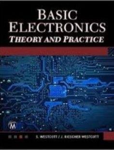 Basic Electronics: Theory and Practice - Free eBook Online