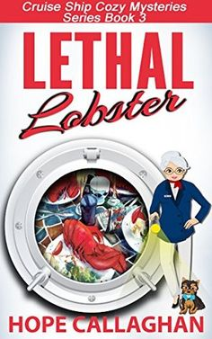 Lethal Lobster (Cruise Ship Christian Cozy Mysteries #3) by Hope Callaghan