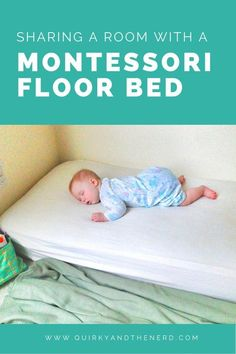 When we moved the baby into a floor bed, we didn't have a spare room for her. I wasn't sure if it would work to share a room with a floor bed, but we made it work for 6 months. Here is how we shared a room with a Montessori floor bed. http://quirkyandthenerd.com