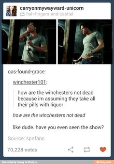 """How are the Winchesters not dead?""    How haven't they died?!"