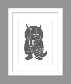 Digital Download Where the Wild Things Are Nursery Art print Print kids, I'll Eat You Up I Love You So - 8x10 or 11x14 on Etsy, $6.34 CAD