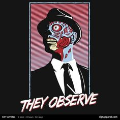 They Observe T-Shirt - $10 Fringe tee at RIPT today only!