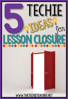 Closure is one of the most important components to a quality lesson. It is also the one lesson component that many of us tend to leave out since we are constantly racing the clock. I can't tell you ho