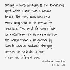 #ChristopherMcCandless, 'Into the Wild' #quotes, #words, #motivation, #inspiration, #IntoTheWild,