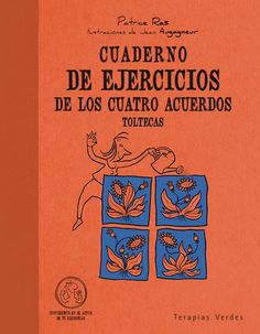 Cuaderno De Ejercicios De Los Cuatro Acuerdos Toltecas (Cuadernos de ejercicios): Amazon.es: Patrice Ros, Jean Augagneur: Libros