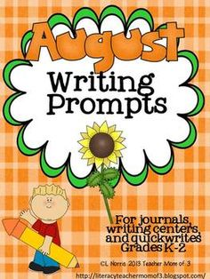 August Writing Prompts for Journals and More   Check out www.StevensFamilyHomeschool.com as well!
