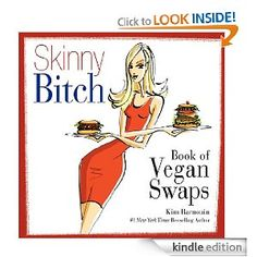 Skinny Bitch - Book of Vegan Swaps