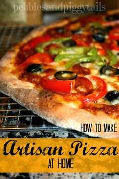 How to Make Artisan Pizza at Home.  Probably the BEST tutorial I've ever seen of how to make pizza crust and delicious pizza.  Pictures and good explanation so you can have restaurant pizza at home.