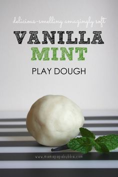 This Vanilla Mint Play Dough from Mama.Papa.Bubba. must smell so good.
