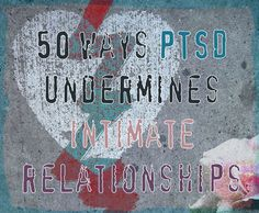 "50 Ways PTSD Undermines Intimate Relationships... In How PTSD Disrupts Relationships - Part 1- The Relationship Foundation we looked at some ways PTSD may affect the foundation, the basement and floor, of a relationship. Now I want to look more at how PTSD affects the ""relationship house"" that two people build on the foundation. The relationship house consists of the day-to-day…"