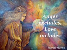Anger excludes, love includes!