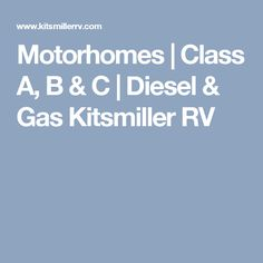 Here at Kitsmiller RV we Proudly offer Used Class A, Class B & Class C Motorhomes both New & Used, Diesel & Gas at great prices Class C Motorhomes, Used Rvs, Class B, Rvs For Sale, Diesel, Diesel Fuel