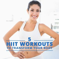 5 HIIT Workouts to Transform Your Body #HIIT #workouts #tranformation