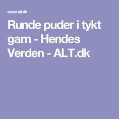 Runde puder i tykt garn - Hendes Verden - ALT.dk