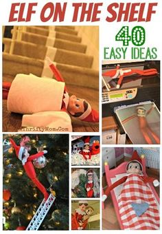 Elf On The Shelf Ideas, 40 Quick and Easy ideas for your Elf This Christmas, What to do with your Elf On The Shelf