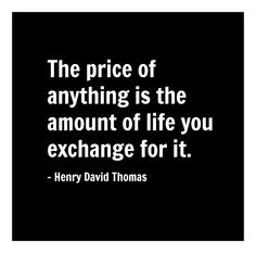 The price of anything is the amount of life you exchange for it. Best Success Quotes, I Got You, Some Words, Amen, Handle, Mindfulness, David, Cards Against Humanity, Wisdom