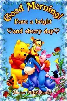 Have a good day. Winnie the Pooh Good Morning Sister, Good Morning Quotes For Him, Good Morning Funny, Good Morning Friends, Morning Wish, Good Morning Happy Sunday, Wednesday Morning, Happy Weekend, Winnie The Pooh Pictures