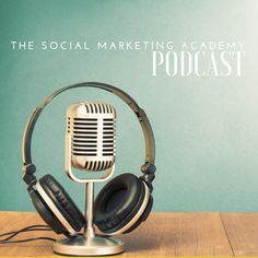 Don't miss the latest episode of The Social Marketing Academy podcast and learn about new marketing strategies.