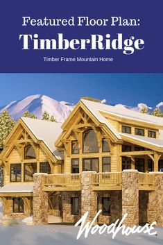 Inspired by the dramatic mountainous landscapes of the Rocky Mountain homes of the West and the wooded opulence of the Adirondacks, comes the TimberRidge. Timber Frame Home Plans, Timber Frame Homes, Colorado Homes, Post And Beam, Mountain Homes, Rocky Mountains, House Plans, Landscapes, Floor Plans