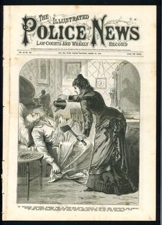The Illustrated Police News Illustrations, Illustration Art, Police News, Victorian Illustration, Safari, London History, Penny Dreadful, Mystery Novels, Vintage Magazines