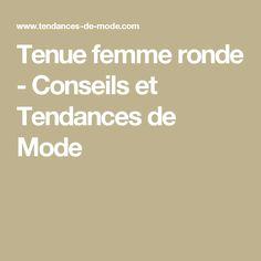 Tenue femme ronde - Conseils et Tendances de Mode