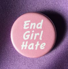 End girl hate This is for one pinned back button, ceramic magnet or pocket mirror Great for jackets or backpacks, or as a magnet for your fridge! Want to get 4 or more buttons from my shop? Check out my button deals: https://www.etsy.com/ca/shop/RadicalButtons1?section_id=18301380&ref=shopsection_leftnav_10 Reminder: You only pay for shipping once and its fairly expensive (if shipped outside Canada) because I ship all my packages in a padded envelope to ensure that the buttons arrive to ...