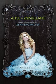 Alice in Zombieland by Gena Showalter   Best way to describe is it's Alice in wonderland with a twist- girl version of the walking dead   Excellent book
